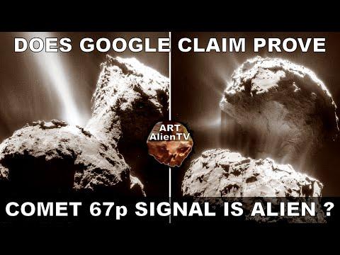 DOES GOOGLE CLAIM PROVE COMET 67p SIGNAL IS ALIEN ? ArtAlienTV (Part 1)
