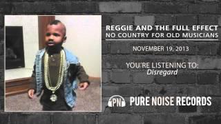 "Reggie and the Full Effect ""Disregard"""