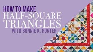 Making Half-Square Triangles With Bonnie K. Hunter!