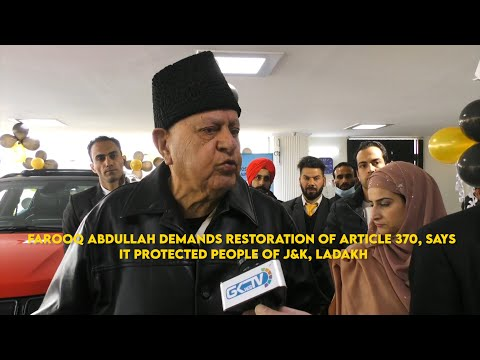 Farooq Abdullah demands restoration of Article 370, says it protected people of J&K, Ladakh