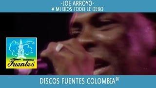 A Mi Dios Todo Le Debo / Joe Arroyo [ DiscosFuentes ]