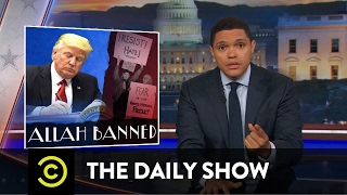 President Trump's Muslim-Targeted Travel Ban: The Daily Show