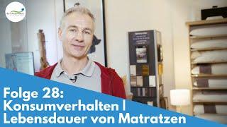 Konsumverhalten | Lebensdauer von Matratzen | Folge 28