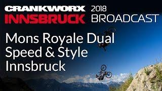 Crankworx 2018 - Mons Royale Dual Speed & Style Innsbruck