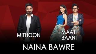 Jammin' - Naina Bawre by Mithoon & Maati Baani #JamminNow