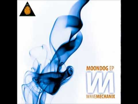 Wave Mechanix - Moondog (Original Mix)