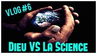 VIDÉO, VLOG - DIEU vs SCIENCE