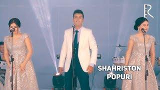 Shahriston guruhi - Popuri   Шахристон гурухи - Попури