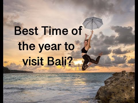 Whats The Best Time To Come To Bali?