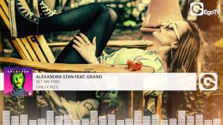 ALEXANDRA STAN FEAT GRANO - Set Me Free