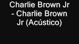 Charlie Brown Jr - Charlie Brown jr Acústico Mtv
