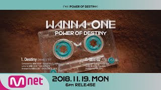 """Wanna One Go [Preview] Wanna One """"1¹¹=1(POWER OF DESTINY)"""" 앨범 미리듣기 181119 EP.22"""