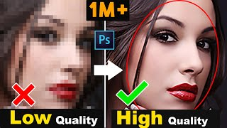 How to depixelate images and Low to High Quality/Resolution Photo/Image in Photoshop