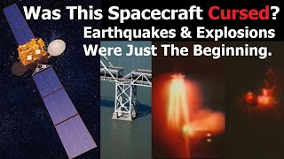 The Unluckiest Satellites - Earthquakes, Rockets and Clogged Pipes