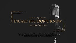Jux ft Nyashinski In Case You Don't Know Karaoke