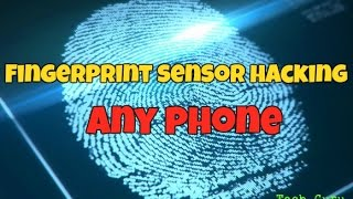 Hack Fingerprint Sensor - Any Phone