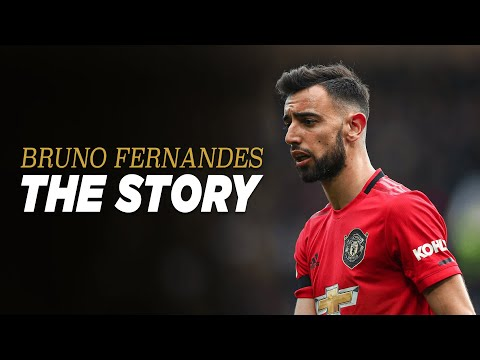 Bruno Fernandes – The Story So Far
