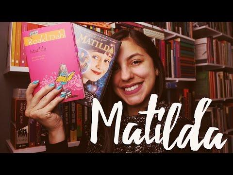 MATILDA, de Roald Dahl: LIVRO + FILME #EspecialDiaDasCrianças