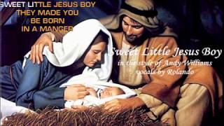 Sweet Little Jesus Boy - in the style of Andy Williams (lyrics on screen)