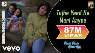 Tujhe Yaad Na Meri Aayee Lyric - Kuch Kuch Hota Hai|Shah