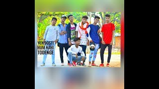 Yeh Dosti Hum Nhi Todenge-Rahul Jain || Song || (Friendship Creation) ||