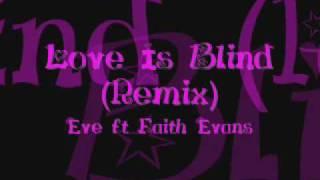 Eve: Love Is Blind (Remix) Ft. Faith Evans
