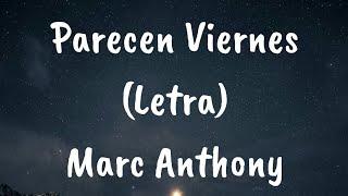 Marc Anthony   Parecen Viernes (Letra)