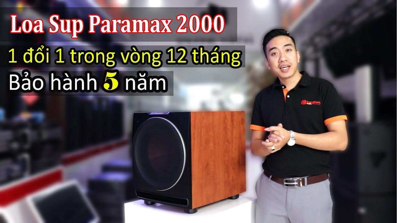 Loa Sub Paramax 2000 mẫu mới 2020 - 5,5tr bảo hành 5 năm, đổi mới 12 tháng: LH-0586.79.8888.
