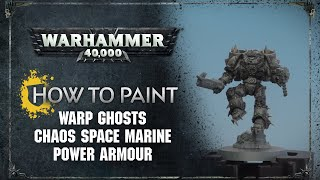 How to Paint: Warp Ghosts Chaos Space Marine Power Armour