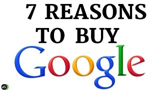 GOOGLE STOCK - 7 REASONS TO BUY  NOW? (2019)