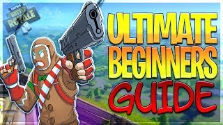 FORTNITE Ultimate Beginners Guide To Battle Royale