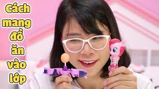 Kẹo Biến Hình My Little Pony - Cách Mang Đồ Ăn Vào Lớp