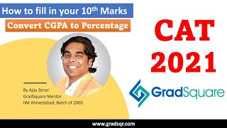 CAT 2021 Application   How to convert CGPA to Percentage, fill up the 10th  marks in CAT 2021 form?