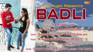 New Song 2017 Haryanvi  Badli Badli 2  TR  Ruchika Jangir  ATPK  Haryanvi Song Latest 2017