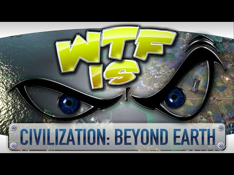 ► WTF Is... -  Civilization: Beyond Earth ? video thumbnail