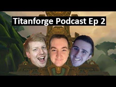 Titanforge Podcast 2 - Essences, Ranged DPS, and More Raid buffs?!