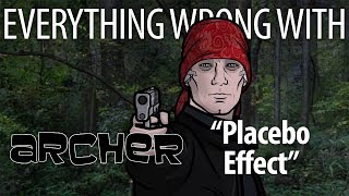 """Everything Wrong With Archer """"Placebo Effect"""""""