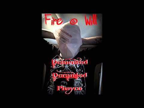 Deranged Demented Phsyco William Morbid Fire @ Will