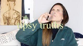 25 TIPSY TRUTHS