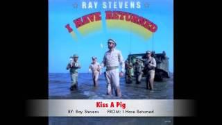 Ray Stevens - Kiss A Pig
