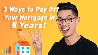 3 Ways to Pay Off Your 30-Year Fixed Rate Mortgage 🏡 in JUST 5 YEARS?!