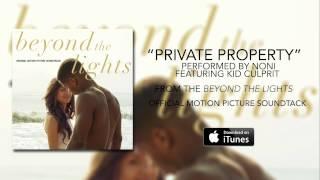 Noni   Private Property Ft. Kid Culprit (Beyond The Lights Soundtrack)