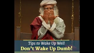 Sadhguru - Tips On How To Sleep Well And Wake Up Well