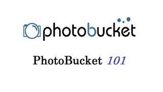How to use PhotoBucket 101