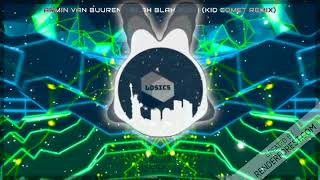 Armin van Buuren - Blah Blah Blah (Kid Comet Remix)