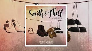 Smith & Thell Feat. Swedish Jam Factory   Forgive Me Friend (Official Audio)