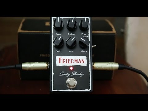 New Overdrive Alert – Friedman Dirty Shirley – Guitar Pedal Review And Demo
