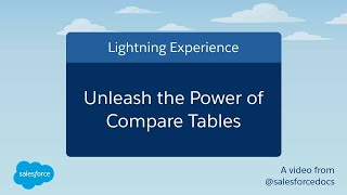 Unleash the Power of Compare Tables | Salesforce Video