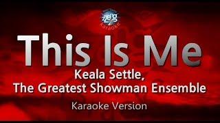Keala Settle, The Greatest Showman Ensemble This Is Me (Melody) (Karaoke Version) [ZZang KARAOKE]
