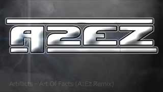 Artifacts - Art of Facts (A2EZ remix)